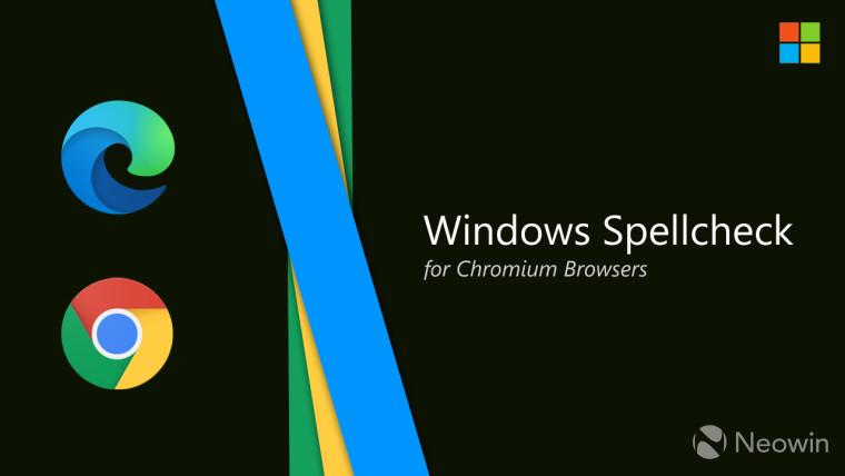 微软为所有Chromium浏览器带来了新的Windows Spellcheck