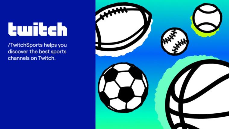 Twitch重新启动了体育频道,并推出了专门的体育类别