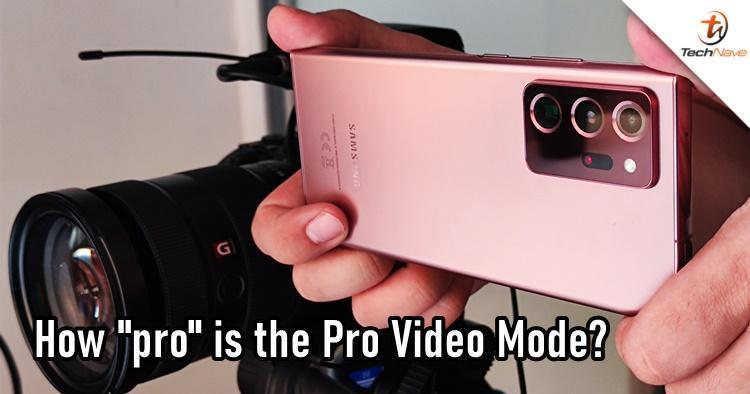 三星Galaxy Note20系列的专业视频模式的专业程度如何
