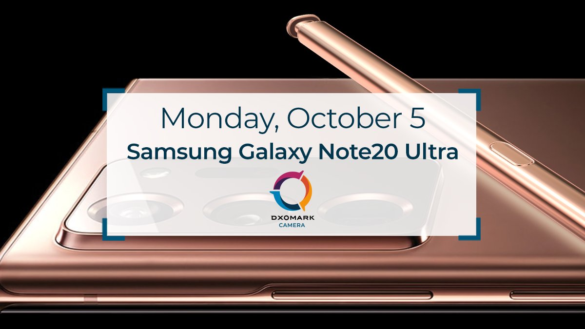 DxOMark将于10月5日发布三星Galaxy Note 20 Ultra相机评测